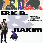Eric B. & Rakim, Don't Sweat the Technique