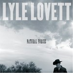 Lyle Lovett, Natural Forces