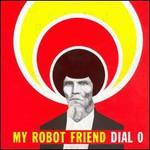 My Robot Friend, Dial 0