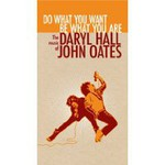 Daryl Hall & John Oates, Do What You Want, Be What You Are: The Music Of