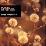 Tiesto, Magik, Vol. 3: Far From Earth mp3