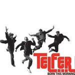 Telfer, Born This Morning