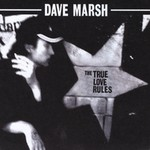 Dave Marsh, The True Love Rules