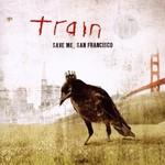 Train, Save Me, San Francisco