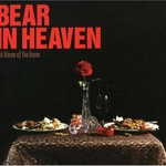 Bear in Heaven, Red Bloom of the Boom