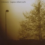 Library Tapes, Hostluft