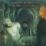 Loreena McKennitt, The Olive and the Cedar