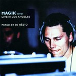Tiesto, Magik, Vol 7: Live in Los Angeles