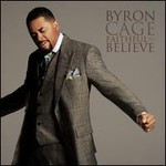 Byron Cage, Faithful To Believe