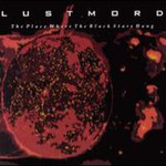Lustmord, The Place Where The Black Stars Hang mp3