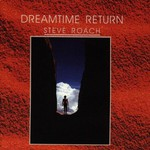 Steve Roach, Dreamtime Return
