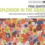 Pink Martini, Splendor in the Grass