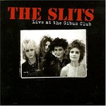 The Slits, Live at the Gibus Club