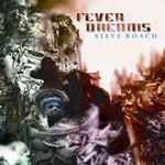 Steve Roach, Fever Dreams