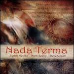 Steve Roach, Nada Terma (With Byron Metcalf & Mark Seel) mp3