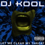 DJ Kool, Let Me Clear My Throat