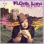 FLOetic Lara, Jus Let It FLO... Project #1