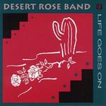 Desert Rose Band, Life Goes On
