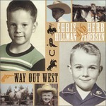 Chris Hillman and Herb Pedersen, Way Out West