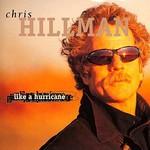 Chris Hillman, Like a Hurricane mp3