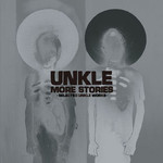 UNKLE, More Stories