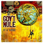 Gov't Mule, By a Thread mp3