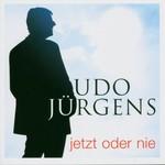 Udo Jurgens, Jetzt oder nie