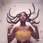 Somi, If The Rains Come First mp3