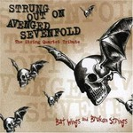 Vitamin String Quartet, Strung Out on Avenged Sevenfold: The String Quartet Tribute: Bat Wings and Broken Strings