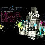 Miguel Migs, Get Salted Volume 2 (Mixed By Miguel Migs)