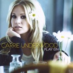 Carrie Underwood, Play On