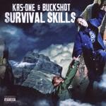 KRS-One & Buckshot, Survival Skills