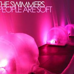 The Swimmers, People Are Soft