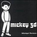 Mickey 3D, Mistigri Torture