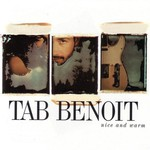 Tab Benoit, Nice and Warm