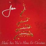 Joe, Make Sure You're Home for Christmas