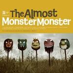 The Almost, Monster Monster