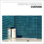 Customs, Enter the Characters