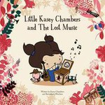 Kasey Chambers, Little Kasey Chambers & The Lost Music
