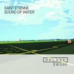 Saint Etienne, Sound Of Water (Deluxe Edition)