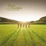 Blue Rodeo, The Things We Left Behind