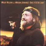 Willie Nelson, Take It To The Limit (With Waylon Jennings)