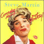 Steve Martin, Comedy Is Not Pretty! mp3
