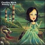 Carolyn Mark, Nothing Is Free