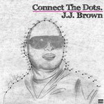 J.J. Brown, Connect The Dots