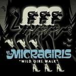"""The Micragirls, """"Wild Girl Walk"""""""