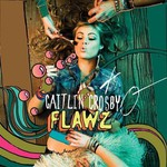 Caitlin Crosby, Flawz