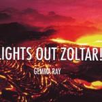 Gemma Ray, Lights Out Zoltar!