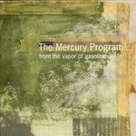 The Mercury Program, From the Vapor of Gasoline