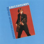 Dave Edmunds, Repeat When Necessary